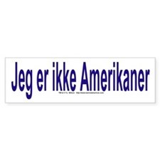"""I am not American"" Danish Bumper Sticker"