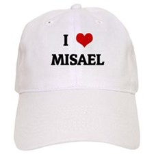 I Love MISAEL Baseball Cap