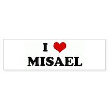 I Love MISAEL Bumper Car Sticker