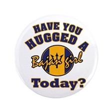 """Have you hugged a Bajan girl today? 3.5"""" Button"""