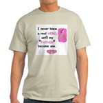 FATHERS A REAL HERO Light T-Shirt
