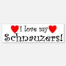 I Love My Schnauzers Bumper Bumper Bumper Sticker