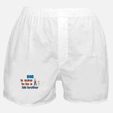 Bob - Going to be Big Brother Boxer Shorts
