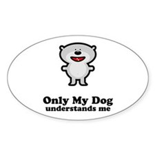 Dog Understands Me Oval Stickers