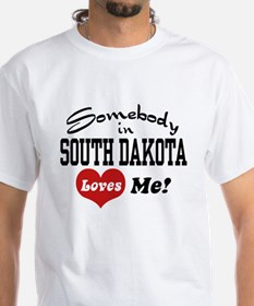 Somebody in South Dakota Loves Me Shirt