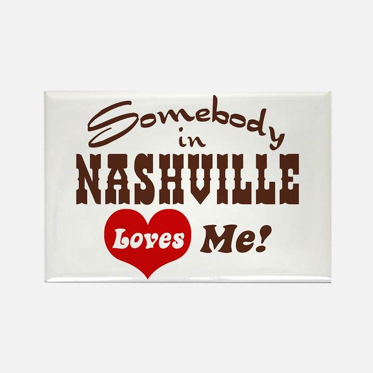 Somebody in Nashville Loves Me Rectangle Magnet