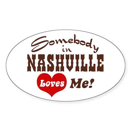 Somebody in Nashville Loves Me Oval Sticker