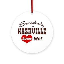 Somebody in Nashville Loves Me Ornament (Round)