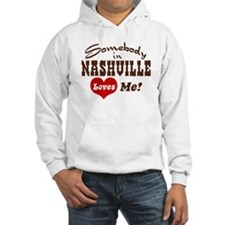 Somebody in Nashville Loves Me Hoodie