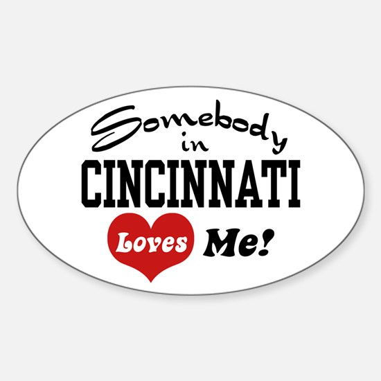 Somebody in Cincinnati Loves Me Oval Decal