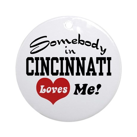 Somebody in Cincinnati Loves Me Ornament (Round)