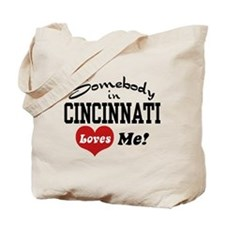 Somebody in Cincinnati Loves Me Tote Bag