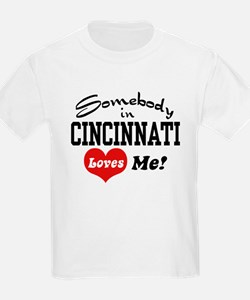 Somebody in Cincinnati Loves Me T-Shirt