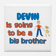 Devin - Going to be Big Broth Tile Coaster