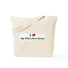 I Love My Wife's New Boobs Tote Bag