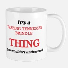 It's a Treeing Tennessee Brindle thing, y Mugs