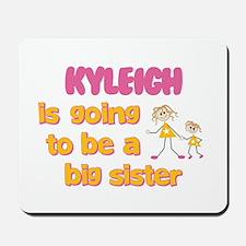 Kyleigh - Going to be Big Sis Mousepad