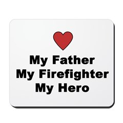 My Father. My Firefighter Mousepad