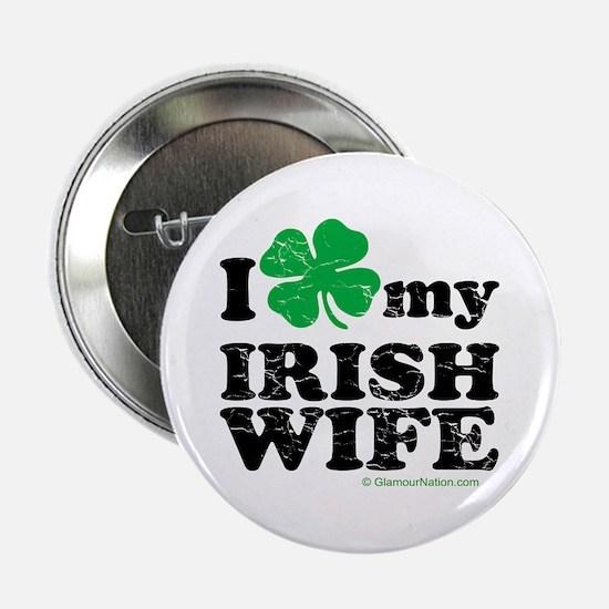 "Love My Irish Wife 2.25"" Button"