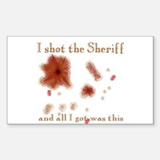 I shot the Sheriff Rectangle Decal