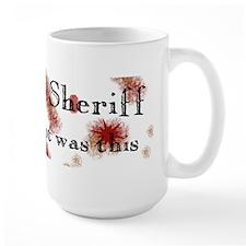 I shot the Sheriff Mug