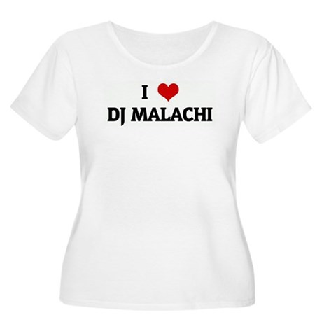 I Love DJ MALACHI Women's Plus Size Scoop Neck T-S