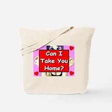 Can I Take You Home? Tote Bag