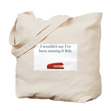 Not missing it... Tote Bag