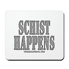 Schist Happens Mousepad