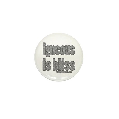 Igneous is Bliss Mini Button