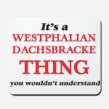 It's a Westphalian Dachsbracke thing Mousepad