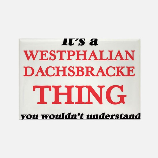 It's a Westphalian Dachsbracke thing, Magnets