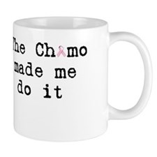 the chemo made me do it Mug