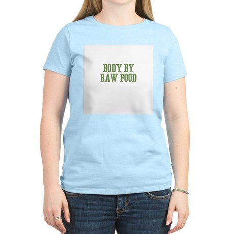 Body By Raw Food Women's Light T-Shirt