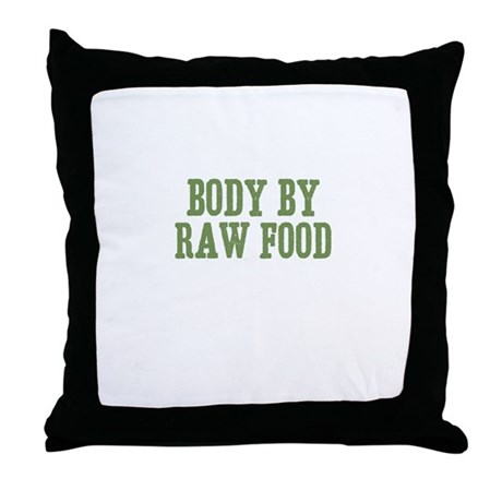 Body By Raw Food Throw Pillow