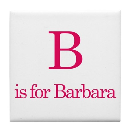 B is for Barbara Tile Coaster