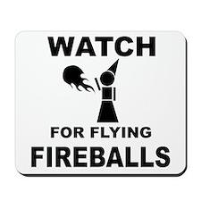 Watch For Flying Fireballs Mousepad