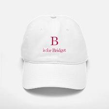 B is for Bridget Baseball Baseball Cap