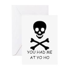 YOU HAD ME AT YO HO Greeting Card