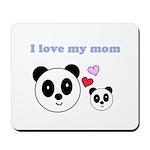 I LOVE MY MOM Mousepad