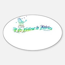 I Do Believe in Fairies Oval Decal