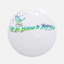 I Do Believe in Fairies Ornament (Round)