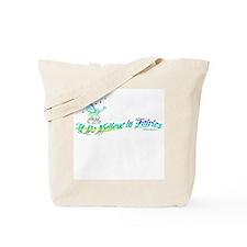 I Do Believe in Fairies Tote Bag