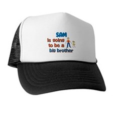 Sam - Going to be Big Brother Trucker Hat