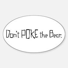 Don't Poke The Bear Sticker (Oval)