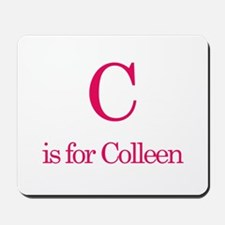 C is for Colleen Mousepad