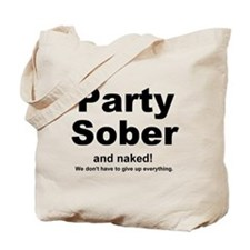 Party Sober Tote Bag