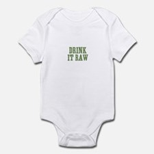 Drink It Raw Infant Bodysuit