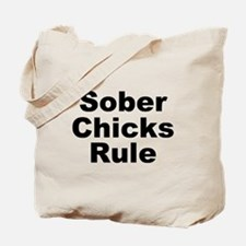 Sober Chicks Rule Tote Bag