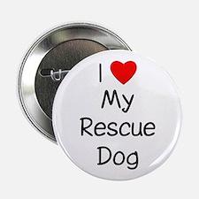 """I Love My Rescue Dog 2.25"""" Button"""